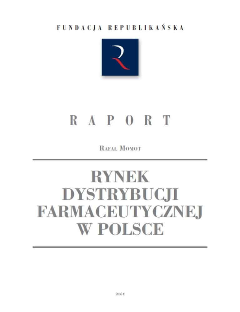 Rynek dystrybucji farmaceutycznej w Polsce - raport Fundacji Republikańskiej