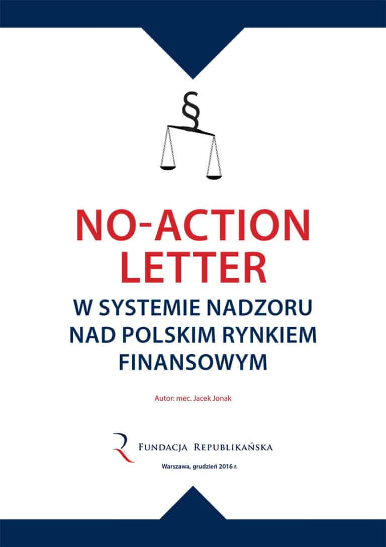 No-Action Letter w systemie nadzoru nad polskim rynkiem finansowym - raport Fundacji Republikańskiej