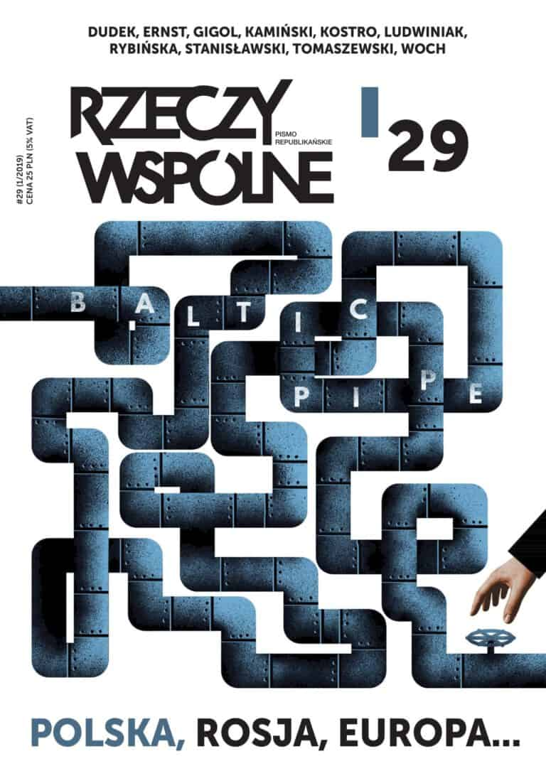 RZECZY WSPÓLNE NR 29 (1/2019): POLSKA, ROSJA, EUROPA…