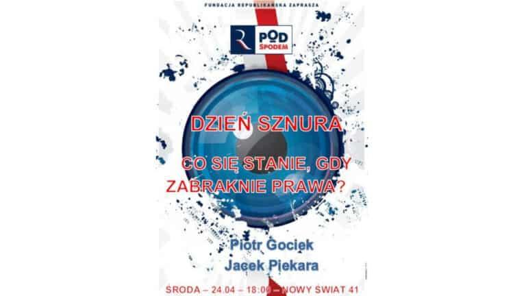 """""""Dzień Sznura - co się stanie, gdy zabraknie prawa?"""" - spotkanie z Jackiem Piekarą i Piotrem Goćkiem"""