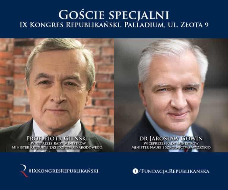 Wicepremierzy Piotr Gliński i Jarosław Gowin gośćmi specjalnymi IX Kongresu Republikańskiego