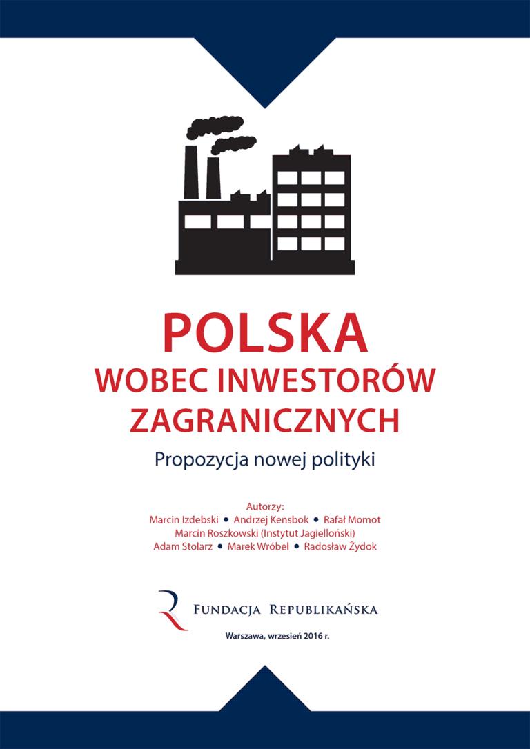 Polska wobec inwestorów zagranicznych – prezentacja raportu Fundacji Republikańskiej