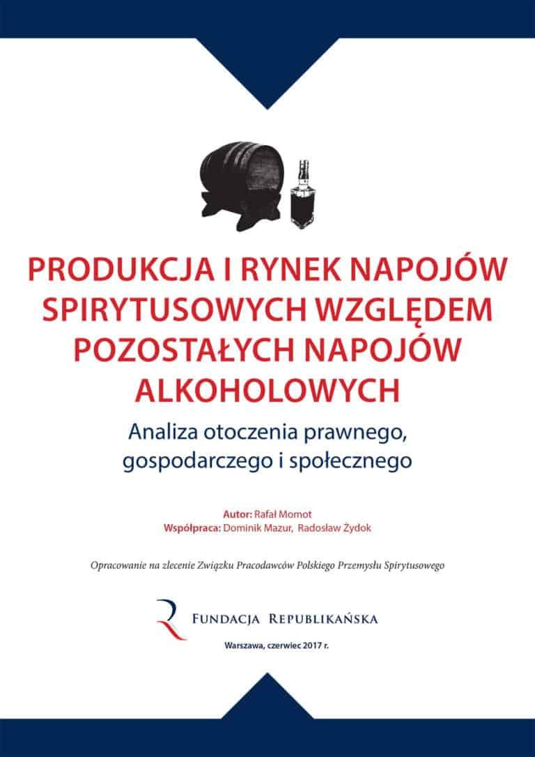 Produkcja i rynek napojów spirytusowych względem pozostałych napojów alkoholowych - raport Fundacji Republikańskiej