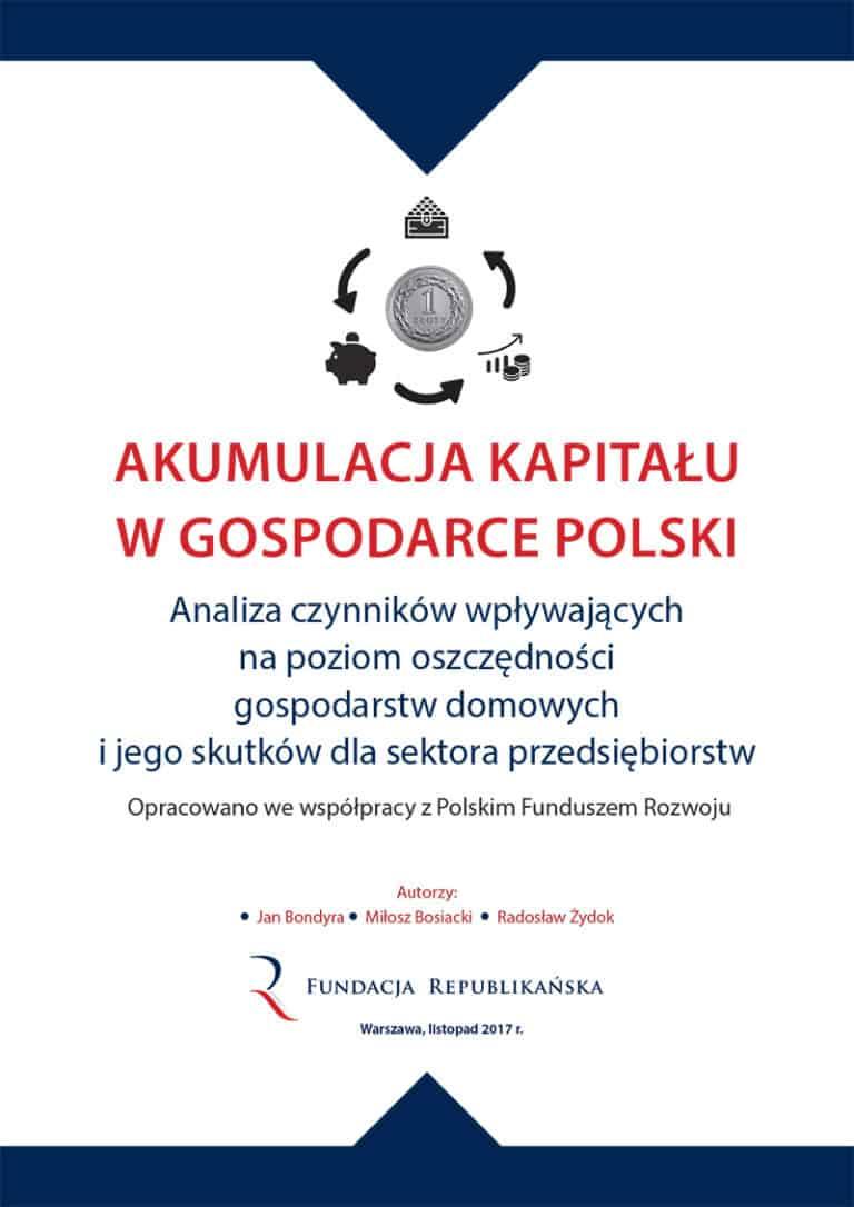 Akumulacja kapitału w gospodarce Polski - nowy raport Fundacji Republikańskiej