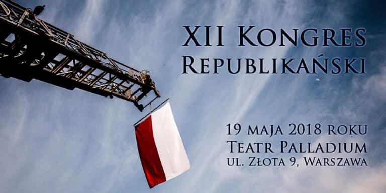 Znamy datę XII Kongresu Republikańskiego: 19 maja!