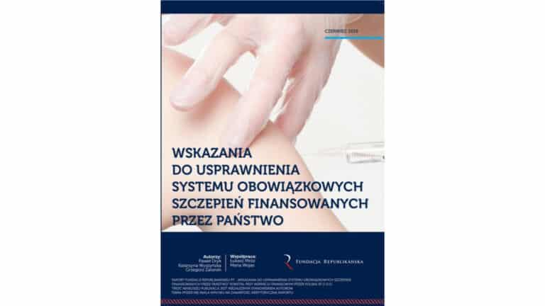 """Raport """"Wskazania do usprawnienia systemu obowiązkowych szczepień finansowanych przez państwo"""""""