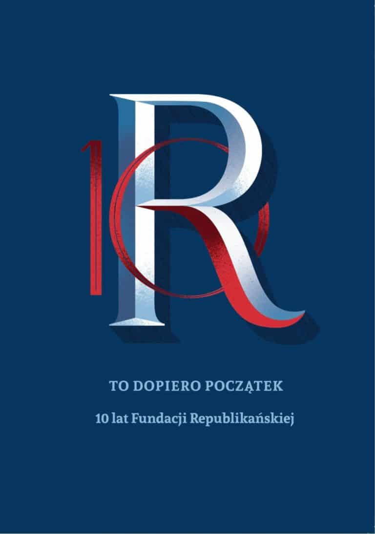 10 lat Fundacji Republikańskiej - publikacja rocznicowa.